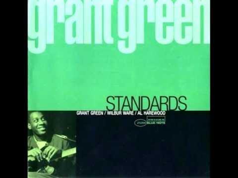 GRANT GREEN ''STANDARDS'' 04. I´ll Remember April