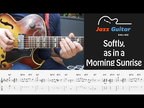 Softly, as in a Morning Sunrise - Jazz Guitar Lesson