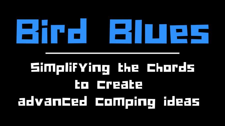 Bird Blues - Creating Harmonic Freedom-bird-blues-comping-jpg