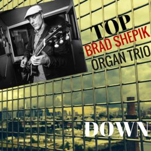 brad shepik-brad_shepik_organ_trio_top_down_cover_4-png