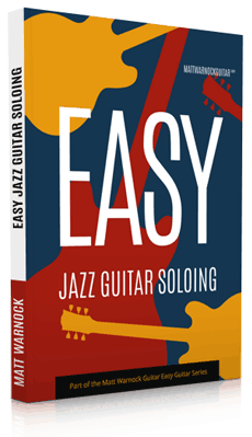 Easy Jazz Guitar Soloing